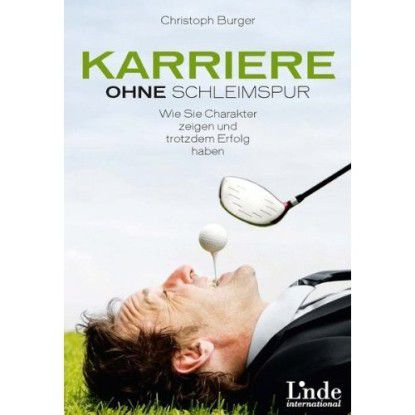 """""""Karriere ohne Schleimspur"""" von Christoph Burger, jetzt im Handel."""