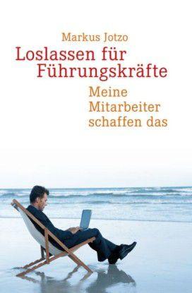 Markus Jotzo: Loslassen für Führungskräfte. Wiley-VCH-Verlag 2012, 19,90 Euro.