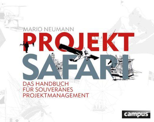 Mario Neumann: Projekt-Safari. Campus 2012, 39,99 Euro.