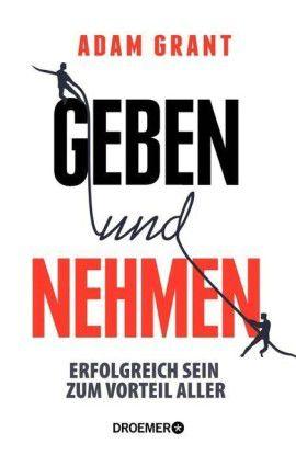 'Geben und Nehmen' von Adam Grant ist bei Droemer erschienen, hat 448 Seiten und kostet 19,90 Euro.