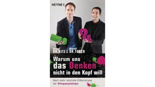 Volker Kitz und Manuel Tusch: Warum uns das Denken nicht in den Kopf will. Heyne 2013, 288 Seiten, 8,99 Euro.