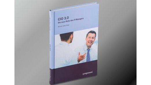 CIO 3.0 - Die neue Rolle des IT-Managers