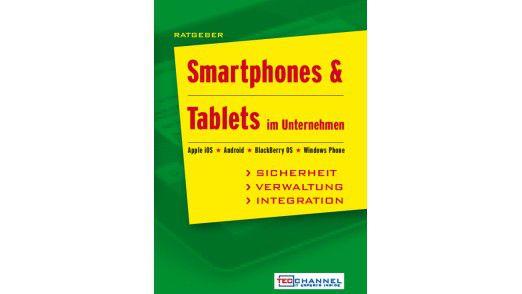 """Der Ratgeber """"Smartphones und Tablets im Unternehmen"""" bietet über 350 Seiten Fachwissen für die Praxis."""