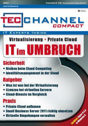 TecChannel Compact 06/2011: 160 Seiten Praxisbeiträge und Grundlagen rund um die IT-Themen Server, Virtualisierung und Cloud.