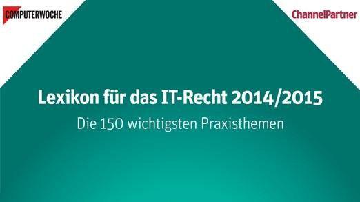 """Dieser Artikel entstammt dem """"Lexikon für das IT-Recht 2014/2015"""", das unter www.channelpartner.de/shop erhältlich ist."""