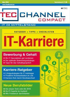 160 Seiten Ratgeber, Tipps und Checklisten bietet das neue TecChannel Compact IT-Karriere.