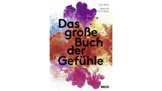 """Udo Baer, Gabriele Frick-Baer: """"Das große Buch der Gefühle"""", Beltz 2014"""