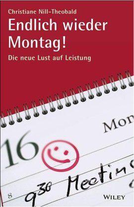 "Christiane Nill-Theobald: ""Endlich wieder Montag""; Wiley 2014"