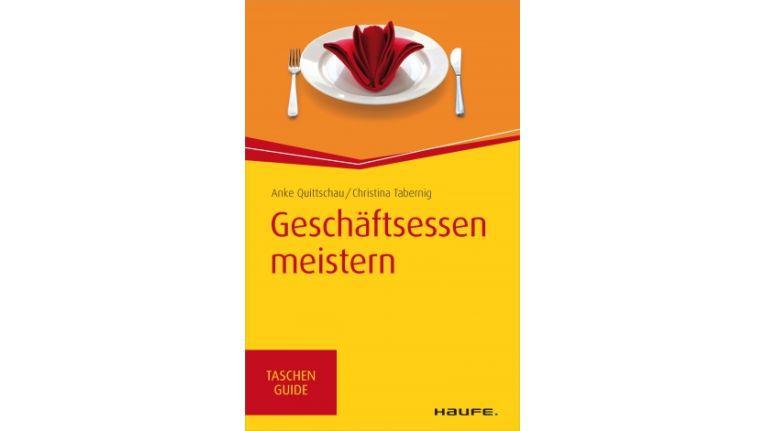 """Der Haufe TaschenGuide """"Geschäftsessen meistern"""" von Christina Tabernig und Anke Quittschau ist für 3,99 Euro als eBook erhältlich."""