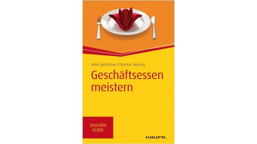 """Der Haufe TaschenGuide """"Geschäftsessen meistern"""" von Christina Tabernig und Anke Quittschau ist für 3,99 Euro als e-Book erhältlich."""
