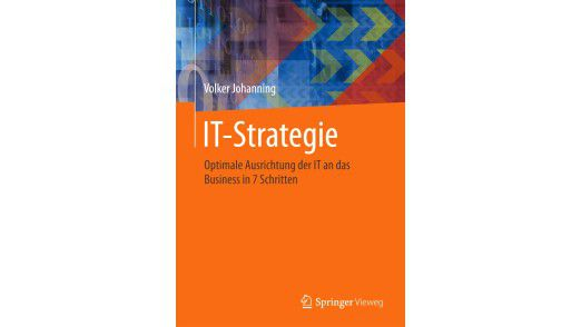 IT-Strategie – Optimale Ausrichtung der IT an das Business in 7 Schritten