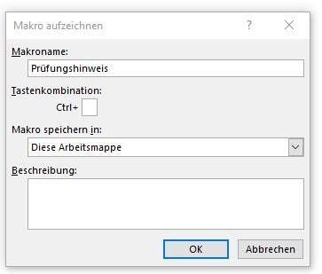 Klicken Sie im Menü Entwicklertools auf die Schaltfläche Makro aufzeichnen um in den gleichnamigen Dialog zu gelangen.