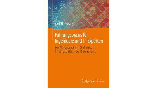 """""""Führungspraxis für Ingenieure und IT-Experten"""" von Axel Rittershaus."""