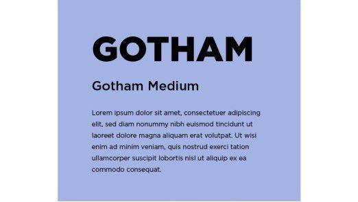 Schriftarten wie die GOTHAM erfahren zu wenig Beachtung.
