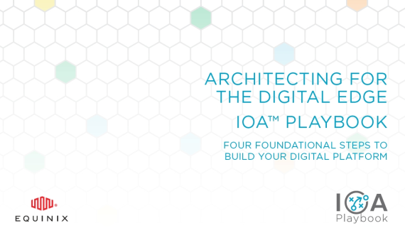 Architecting for the digital edge IOA Playbook - Foto: Equinix