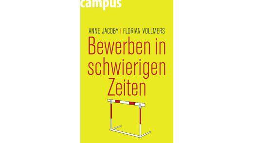 """Das Buch """"Bewerben in schwierigen Zeiten"""" ist im Campus Verlag erschienen und kostet 14,90 Euro."""