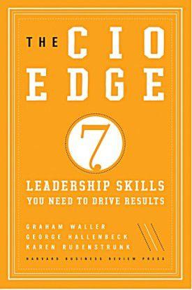 "Das Buch ""The CIO Edge: Seven Leadership Skills you need to drive Results""."