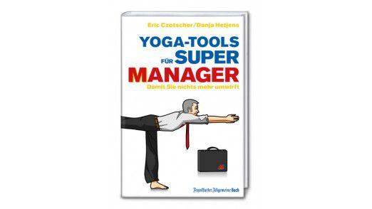 """Das Buch """"Yoga-Tools für Supermanager"""" (192 Seiten) kostet 17,90 Euro."""