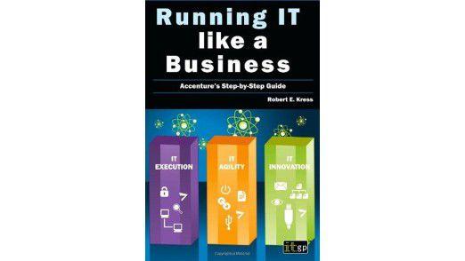 "Robert E. Kress: ""Running IT like a Business"" (IT Governance Publishing 2011; 34,41 Euro)"