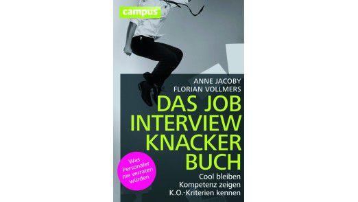 """Das Buch """"Das Job-Interview-Knacker-Buch"""" ist im Campus Verlag, erschienen. Preis: 16,99 Euro."""