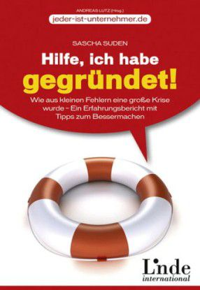 Sascha Suden: Hilfe, ich habe gegründet.