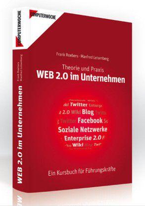 Was Führungskräfte über Enterprise 2.0 wirklich wissen müssen: Manfred Leisenberg und Frank Roebers klären unterhaltsam auf.