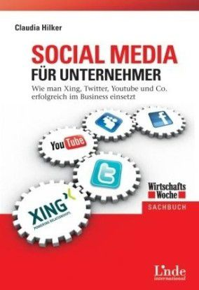 Claudia Hilker: Social Media für Unternehmer, Linde 2010