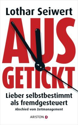 Ansichten eines Umdenkers: 'Ausgetickt' von Lothar Seiwert.