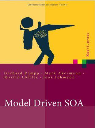 "Das Buch ""Model Driven SOA"" stellt Methoden vor, wie man SOA-Projekte modellgetrieben angeht."