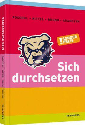"""""""Sich durchsetzen"""" ist bei Haufe erschienen und kostet 14,95 Euro (ISBN 978-3-648-02497-3)."""