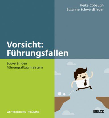 Heike Cobaugh, Susanne Schwerdtfeger: Vorsicht: Führungsfallen. Beltz Verlag 2014, 216 Seiten, 32,95 Euro.