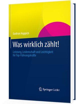 """Mehr zum Thema Stärken und wie man sie findet, können Sie in Happichs Buch nachlesen: """"Was wirklich zählt"""", Springer Gabler 2014, 220 Seiten."""