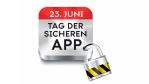 Tag der sicheren App am 23. Juni: Wie sicher sind Ihre Apps?