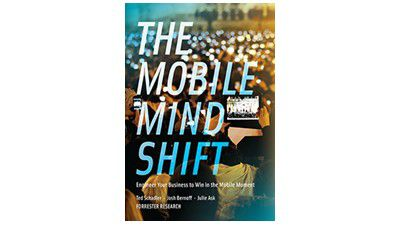 The Mobile Mind Shift: Mobiles Business bedeutet mehr als nur Internet auf dem Handy - Foto: Forrester Research