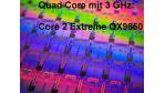 Stromfresser oder Effizienzwunder?: Test: Intel Core 2 Extreme QX9650