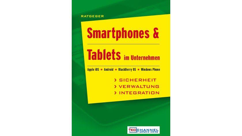 Ratgeber - Smartphones und Tablets im Unternehmen: Über 350 Seiten Fachwissen für die Praxis.
