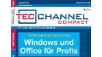 Praxis und Ratgeber als Buch und eBook: Windows und Office für Profis im neuen TecChannel-Compact!