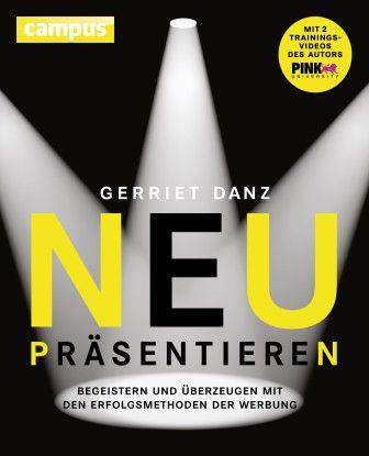 Buch: Gerriet Danz. Neu präsentieren. campus 2014. 2. Auflage