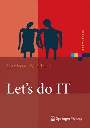 """""""Let's do IT"""" von Christa Weidner ist seit Juli 2013 im Handel erhältlich."""