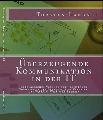 """""""Überzeugende Kommunikation in der IT"""" von Torsten Langner"""
