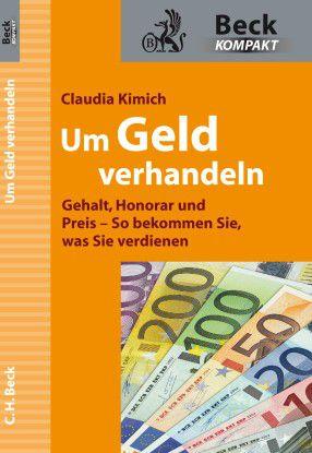 """""""Um Geld verhandeln. Honorare, Preise und Gehalt: So bekommen Sie, was Sie verdienen."""" 2 Auflage, München 2015, 128 Seiten, 6,90 Euro."""