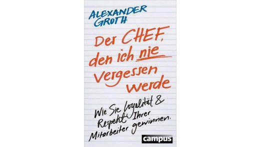 """Das Buch """"Der Chef, den ich nie vergessen werde"""" ist im Campus-Verlag erschienen."""
