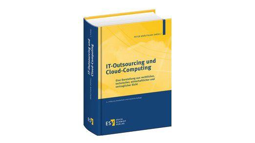 IT Outsourcing und Cloud Computing: Eine Darstellung aus rechtlicher, technischer, wirtschaftlicher und vertraglicher Sicht