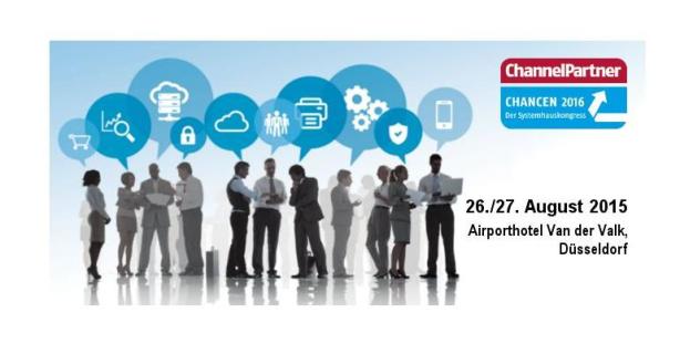 """26. und 27. August 2015 : Auf zum Systemhauskongress """"Chancen 2016""""!"""