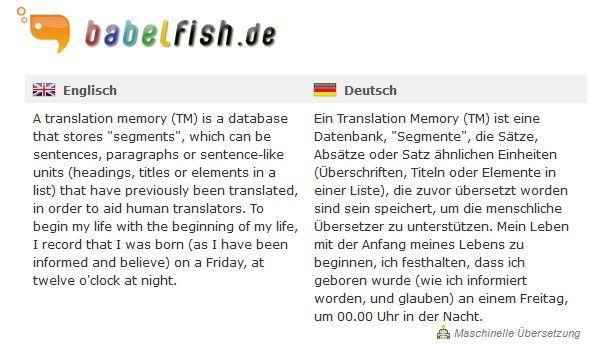 Tools für Machine Translation wie Babelfish liefern bestenfalls eine Rohübersetzung.