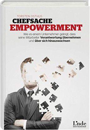 """Torsten Osthus: """"Chefsache Empowerment. Wie es einem Unternehmer gelingt, dass seine Mitarbeiter Verantwortung übernehmen und über sich hinauswachsen?. Verlag Linde, 19,90 Euro."""