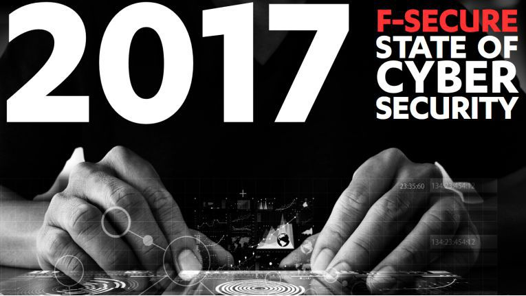 F-Secure 2017 State of Cyber Security Report
