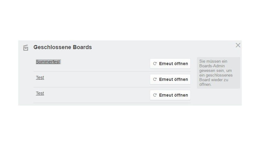 Mit Hilfe der Befehlsfolge Boards/Geschlossene Boards anzeigen/Erneut öffnen lässt sich ein archiviertes Board wieder anzeigen.