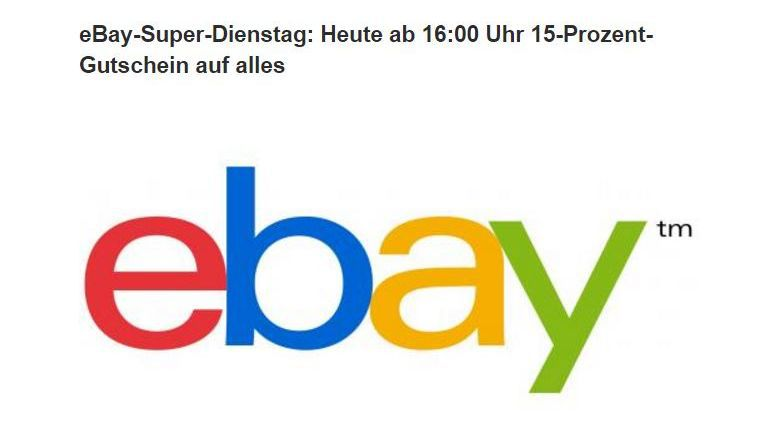 """eBay-Super-Dienstag: Heute ab 16:00 Uhr 15-Prozent-Gutschein """"auf alles"""""""
