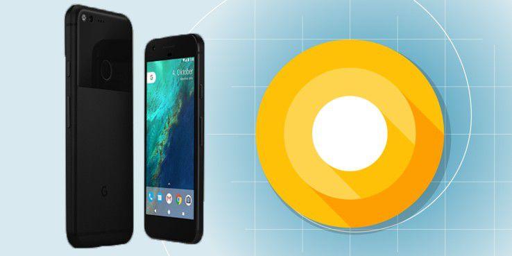 Android 8 alias O auf dem Google Pixel installieren